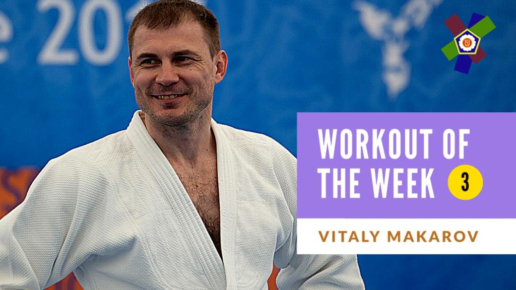 WORKOUT OF THE WEEK 3: VITALY MAKAROV